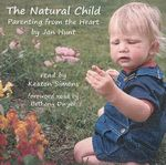 Natural Child : Parenting from the Heart - Jan Hunt