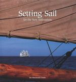 Setting Sail Tall Ships for the New Millennium - Ian Macdonald-Smith
