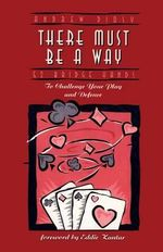 There Must be a Way : 52 Challenging Bridge Hands - Andrew Diosy