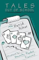 Tales out of School : and Other Stories - David Silver