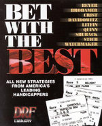 Bet with the Best : Expert Strategies from America's Leading Handicappers - Andrew Beyer