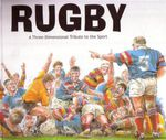Rugby : A Three-Dimensional Tribute to the Sport - Sean Diffley