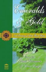 Emeralds & Gold : A Treasury of Irish Short Stories - Grant Devereaux