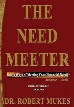 The Need Meeter(tm) - Robert Mukes