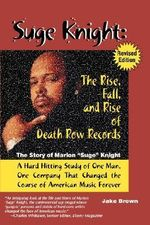 Suge Knight: The Rise, Fall, and Rise of Death Row Records : The Story of Marion