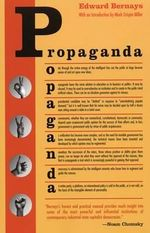 Propaganda : The Last of the Old Media Empires - Edward L. Bernays