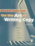 On the Art of Writing Copy : The Best of Print, Broadcast, Internet and Direct Mail - Herschell Gordon Lewis