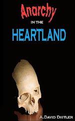 Anarchy in the Heartland : The Reno Gang Saga - A David Distler