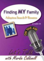 Finding My Family : Adoption Search and Reunion