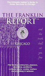 The Franklin Report: Chicago : The Insiders Guide to Home Services - Elizabeth Franklin