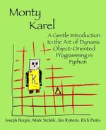 Monty Karel : A Gentle Introduction to the Art of Object-Oriented Programming in Python - Professor of History Joseph Bergin, III