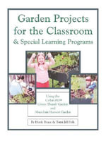Garden Projects for the Classroom & Special Learning Programs - Hank Bruce