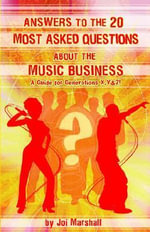 Answers to the 20 Most Asked Questions about the Music Business - Joi Marshall
