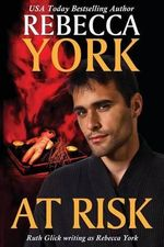 At Risk : A Decorah Security Series Novel - Rebecca York