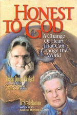 Honest to God : A Change of Heart That Can Change the World - Neale Donald Walsch