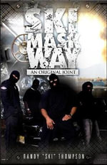 Ski Mask Way : An Original Joint - Randy 'Ski' Thompson