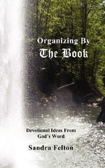 Organizing by the Book - Sandra Felton