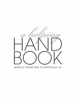 A Helping Handbook--When a Loved One Is Critically Ill - Stephanie Waxman