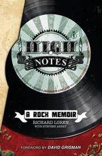 High Notes : A Rock Memoir - Richard Loren
