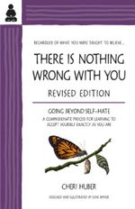 There Is Nothing Wrong with You : Going Beyond Self-Hate :  Going Beyond Self-Hate - Cheri Huber