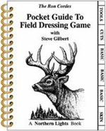 Pocket Guide to Field Dressing Game : A Source Book: An Anthology of Historical Records ... - Ron Cordes