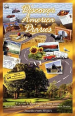 Discover America Diaries. 50 States, 50 States of Mind. Volume 1 : East Coast to West Coast. New England, New York, and the Great Northern States - Priscilla Faith Rhodes