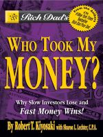 Who Took My Money? : Why Slow Investors Lose and Fast Money Wins! - Robert T. Kiyosaki