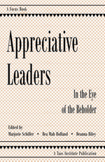 Appreciative Leaders : In the Eye of the Beholder