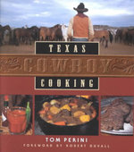 Texas Cowboy Cooking - Tom Perini