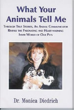 What Your Animals Tell Me - Monica Diedrich