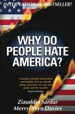 Why Do People Hate America? : Reading Ziauddin Sardar on Islam, Science and Cult... - Ziauddin Sardar