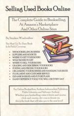 Selling Used Books Online : The Complete Guide to Bookselling at Amazon's Marketplace and Other Online Sites - Stephen Windwalker