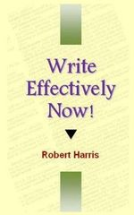 Write Effectively Now! - Robert Harris