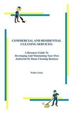Commercial and Residential Cleaning Services - Walter Fenix