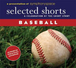 Baseball : A Celebration of the Short Story - W. P. Kinsella