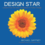 Design Star : Lessons from the New York School of Flower Design - Michael Gaffney