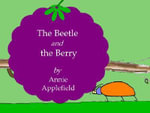 The Beetle and the Berry - Annie Applefield