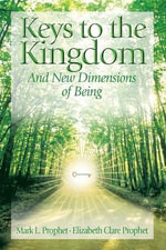 Keys to the Kingdom : And New Dimensions of Being - Mark L. Prophet
