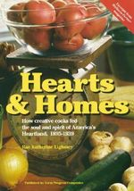 Hearts and Homes : How Creative Cooks Fed the Soul and Spirit of America's Heartland, 1895-1939 - Rae Katherine Eighmey