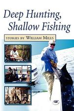 Deep Hunting, Shallow Fishing - William Mills