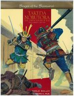 Takeda Nobutora : The Kai Takeda 1494-1574 - Terje Solum
