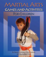 Martial Arts Games and Activities for Children : Philosophical Lessons in Okinawan Karate - Lawrence Mark Vellucci