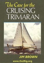The Case for the Cruising Trimaran - Jim Brown