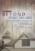 Beyond Spirit Tailings Audiobook :  Montana's Mysteries, Ghosts, and Haunted Places [With Bonus CD] -  Baumler / Aaberg