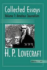 Collected Essays 1 : Amateur Journalism - H P Lovecraft