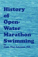 History of Open-Water Marathon Swimming - Timothy M Johnson