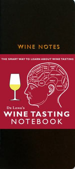 Wine Tasting Guides : The Smart Way to Learn About Wine Tasting - Steve De Long