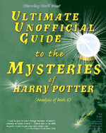 Ultimate Unofficial Guide to the Mysteries of Harry Potter : Analysis of Book 6 - Galadriel Waters