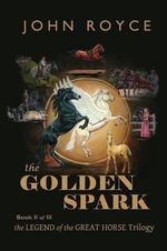The Golden Spark - John Allen Royce