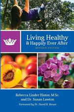 Living Healthy and Happily Ever After : Revised Edition - Rebecca Linder Hintze